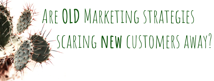 could your marketing strategies be scaring customers away_